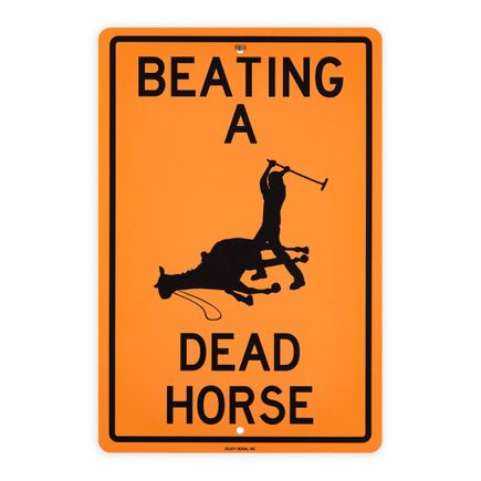 Denial Art Print - Beating A Dead Horse - Custom Street Sign