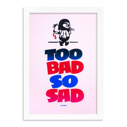 Kelly Golden Art Print - Too Bad So Sad - Printer's Selects