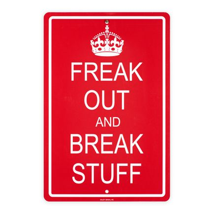 Denial Art Print - Freak Out & Break Stuff - Custom Street Sign