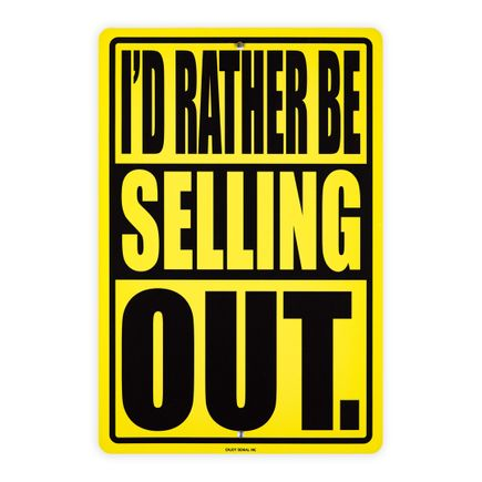 Denial Art Print - I'd Rather Be Selling Out - Custom Street Sign