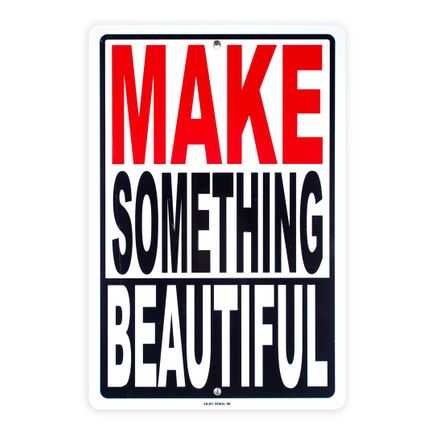 Denial Art Print - Make Something Beautiful - Custom Street Sign