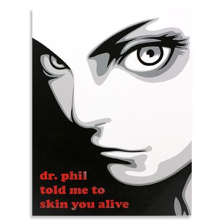 Ben Frost Original Art - Dr. Phil Told Me To Skin You Alive