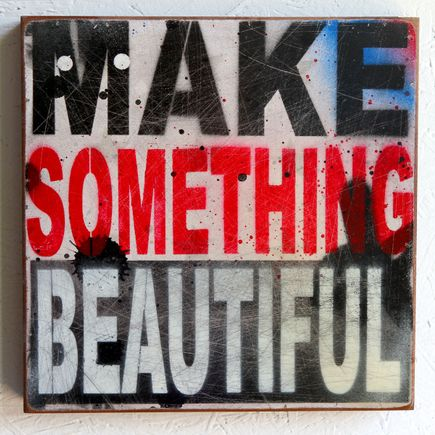 Denial Art - Make Something Beautiful 12 Inch Edition