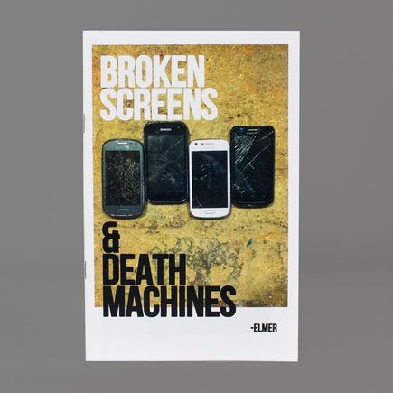 Elmer Book - Broken Screens & Death Machines - Zines