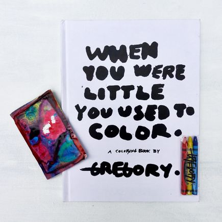 Gregory Siff Book - When You Were Little You Used To Color. - Coloring Book