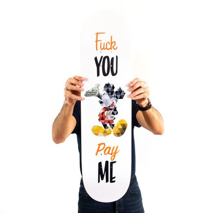 Joseph Martinez Art Print - Fuck You Pay Me - Skate Deck Variant