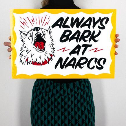 Motown Sign Co. Art - Always Bark At Narcs