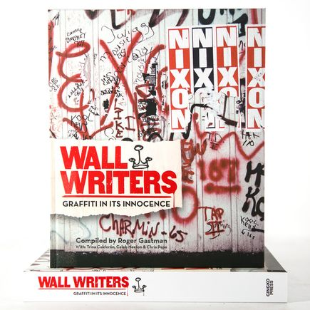 Roger Gastman Book - Wall Writers - Graffiti In Its Innocence