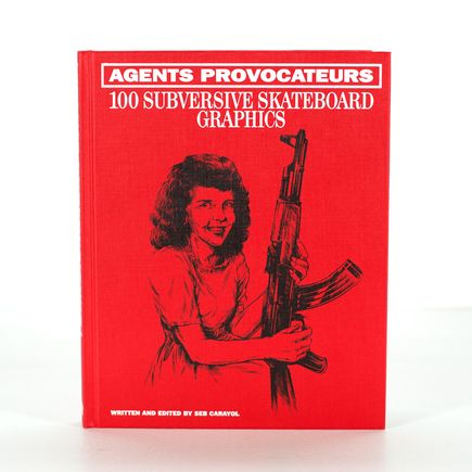 Seb Carayol Book - Agents Provocateurs - Subversive Skateboard