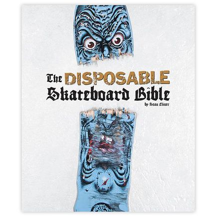 Sean Cliver Book - The Disposable Skateboard Bible